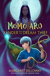 Momotaro Xander and the Dream Thief - Dilloway, Margaret