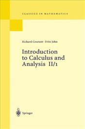 2: Introduction to Calculus and Analysis Volume II/1: Chapters 1 - 4: Chapters 1-4 v. 2/1 (Classics  - Courant, Richard