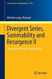 2: Divergent Series, Summability and Resurgence II: Simple and Multiple Summability (Lecture Notes i - Loday-Richaud, Michèle
