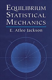 Equilibrium Statistical Mechanics (Dover Books on Physics) - Jackson,