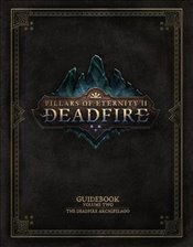 2: Pillars of Eternity Guidebook: Volume Two The Deadfire Archipelago - Entertainment, Obsidian