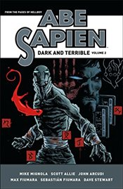 Abe Sapien: Dark and Terrible Volume 2 ; - Mignola, Mike