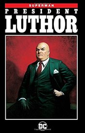 Superman President Luthor (New Edition) - Loeb, Jeph