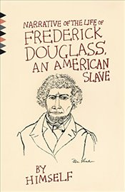 Narrative of the Life of Frederick Douglass, an American Slave - Douglass, Frederick