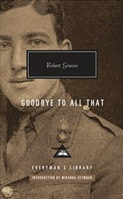 Goodbye to All That (Everymans Library Contemporary Classics) - Graves, Robert