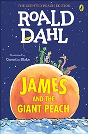 James and the Giant Peach: The Scented Peach Edition - Dahl, Roald