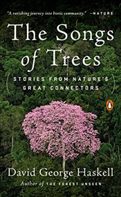 Songs of Trees - Haskell, George David