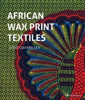 African Wax Print Textiles - Grosfilley, Anne