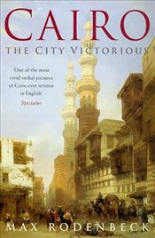 Cairo : The City Victorious - RODENBECK, MAX
