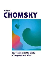 New Horizons in the Study of Language and Mind - Chomsky, Noam