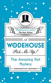 Amazing Hat Mystery: (Wodehouse Pick-Me-Up) - Wodehouse, P.G.