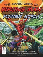 Adventures of Wrong Man and Power Girl!, The - London, Alexander, C.