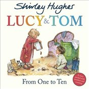 Lucy and Tom : From One to Ten - Hughes, Shirley