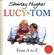 Lucy and Tom : From A to Z - Hughes, Shirley