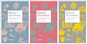 Diary of Your Home: Ideas, Stories, Tips, Charts, Diagrams, and Prompts to Help You Record and Organ - Ahlberg, Joanna