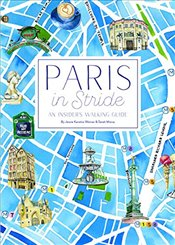 Paris in Stride: An Insiders Walking Guide - Weiner, Jessie Kanelos