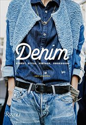 Denim: Street Style, Vintage, Obsession - Leverton, Amy