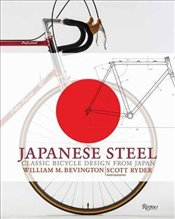 Japanese Steel: Classic Bicycle Design from Japan - Bevington, William