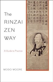 Rinzai Zen Way: A Guide to Practice - Moore, Meido