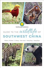 Guide to the Wildlife of Southwest China - McShea, Dr William J
