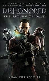 Dishonored: The Return of Daud (Dishonoured) - Christopher, Adam