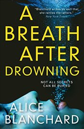 Breath After Drowning - Blanchard, Alice