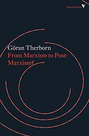 From Marxism to Post-Marxism? (Radical Thinkers) - Therborn, Goran