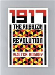 Walter Rodneys Russian Revolution : A View from the Third World - Rodney, Walter