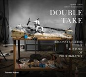Double Take : Reconstructing the History of Photography - Cortis, Jojakim