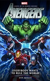 Avengers: Everybody Wants to Rule the World (Marvel Novels) - Abnett, Dan