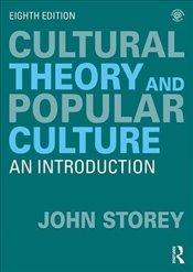 Cultural Theory and Popular Culture : An Introduction - Storey, John