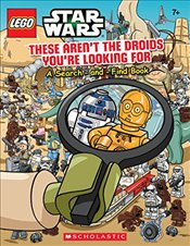 These Arent the Droids Youre Looking for (Lego Star Wars) - Scholastic,