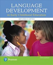 Language Development in Early Childhood Education - Otto, Beverly W.