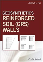 Geosynthetic Reinforced Soil Walls - Wu, Jonathan T.