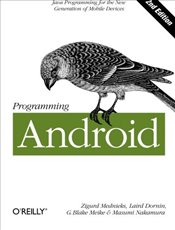 Programming Android : Java Programming for the New Generation of Mobile Devices - Mednieks, Zigurd