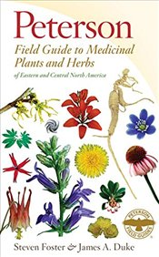 Peterson Field Guide to Medicinal Plants and Herbs of Eastern and Central North America - Foster, Steven