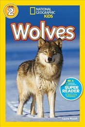 National Geographic Kids Readers: Wolves (National Geographic Kids Readers: Level 2) - Marsh, Laura