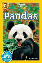 National Geographic Kids Readers: Pandas (National Geographic Kids Readers: Level 2) - Schreiber, Anne