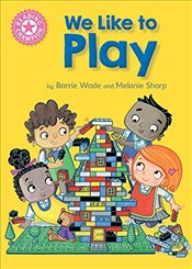 We Like to Play: Independent Reading Pink 1B (Reading Champion) - Wade, Barrie