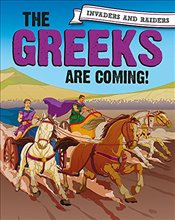 Greeks are coming! (Invaders and Raiders) - Mason, Paul
