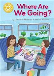 Where Are We Going?: Independent Reading Yellow 3 (Reading Champion) - Dale, Elizabeth