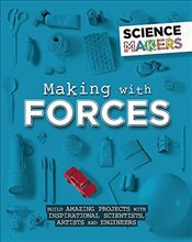 Making with Forces (Science Makers) - Claybourne, Anna