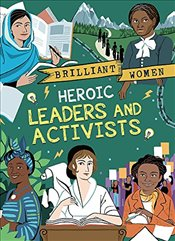 Heroic Leaders and Activists (Brilliant Women) - Amson-Bradshaw, Georgia