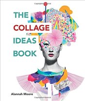 Collage Ideas Book  - Moore, Alannah