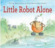 Little Robot Alone - Maclachlan, Patricia