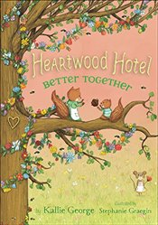 Heartwood Hotel, Book 3 Better Together - George, Kallie