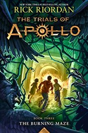 Trials of Apollo Book Three the Burning Maze - Riordan, Rick