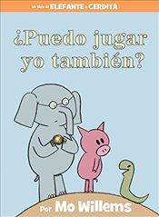 Puedo Jugar Yo Tambien? (Spanish Edition) (Elephant and Piggie Book) - Willems, Mo