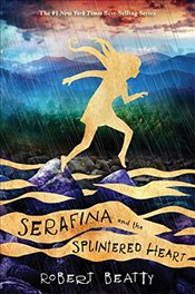 Serafina and the Splintered Heart (a Serafina Novel) - Beatty, Robert