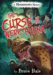 Curse of the Were-Hyena, The (A Monstertown Mystery) (Monstertown Mysteries) - Hale, Bruce